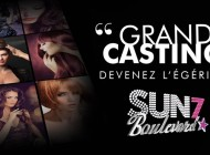Casting égérie Sun 7 Boulevard Lyon